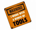 Funny I WORK WITH A BUNCH OF TOOLS Slogan External Vinyl Car Or Tool Box Sticker 100x100mm